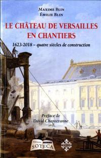 Le château de Versailles en chantier