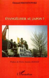Evangéliser au Japon ?