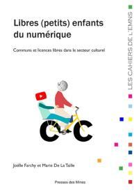 Libres (petits) enfants du numérique : communs et licences libres dans le secteur culturel