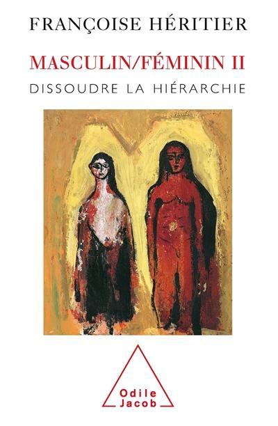 Dissoudre la hiérarchie, Masculin, féminin, Vol. 2