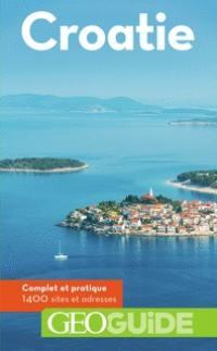 Croatie : complet et pratique, 1.400 sites et adresses