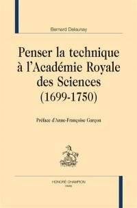 Penser la technique à l'Académie royale des sciences