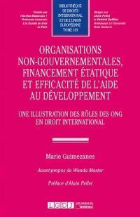 Organisations non-gouvernementales, financement étatique et efficacité de l'aide au développement : une illustration des rôles des ONG en droit international