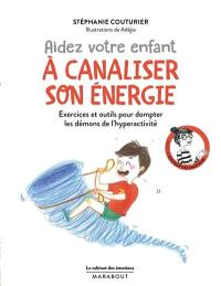 Aidez votre enfant à canaliser son énergie