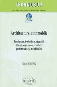 Architecture automobile : tendances, évolutions, sécurité, design, ergonomie, confort, performances, hybridation : ENSTA Bretagne, niveau C