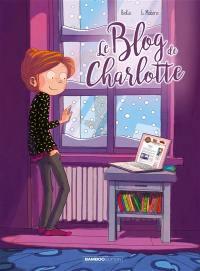 Le blog de Charlotte. Volume 2, Le blog de Charlotte