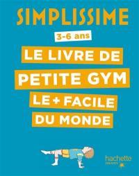 Simplissime, 3-6 ans : le livre de petite gym le plus facile du monde