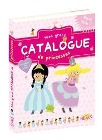 Mon grand catalogue de princesses