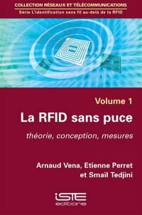 La RFID sans puce : théorie, conception, mesures. Volume 1