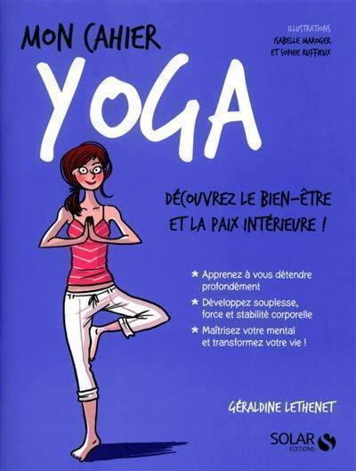 Mon cahier yoga : découvrez le bien-être et la paix intérieure !