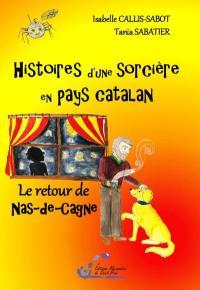 Histoires d'une sorcière en pays catalan. Volume 2, Le retour de Nas-de-Cagne