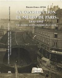 La construction du métro de Paris, 1850-1940 : une aventure socio-économique du XXe siècle