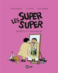 Les super super. Volume 5, Secrets et manigances