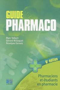 Guide pharmaco : pharmaciens et étudiants en pharmacie