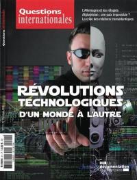 Questions internationales. n° 91-92, Révolutions technologiques : d'un monde à l'autre