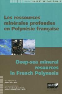 Les ressources minérales profondes en Polynésie française = Deep-sea mineral resources in French Polynesia