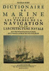 Dictionnaire de marine contenant les termes de la navigation et de l'architecture navale