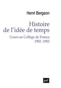 Histoire de l'idée de temps : cours au Collège de France, 1902-1903