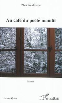Au café du poète maudit