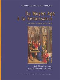 Histoire de l'architecture française, Du Moyen Age à la Renaissance