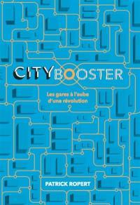 City booster : les gares à l'aube d'une révolution