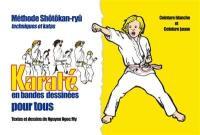 Le karaté en bandes dessinées pour tous. Volume 1, Ceinture blanche et jaune