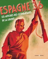 Espagne 36 : les affiches des combattants de la liberté