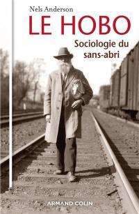 Le hobo, sociologie du sans-abri. Suivi de L'empirisme irréductible