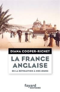 La France anglaise, de la Révolution à nos jours