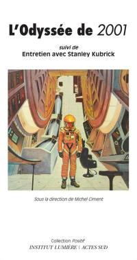 L'odyssée de 2001. Suivi de Entretien avec Stanley Kubrick