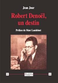 Robert Denoël, un destin