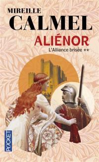 Aliénor. Volume 2, L'alliance brisée