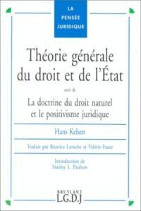 Théorie générale du droit et de l'Etat; Suivi de La doctrine du droit naturel et le positivisme juridique