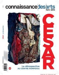 César : la rétrospective au Centre Pompidou