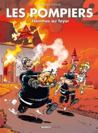 Les pompiers. Volume 2, Hommes au foyer