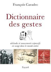Dictionnaire des gestes : attitudes et mouvements expressifs en usage dans le monde entier