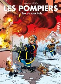 Les pompiers. Volume 13, Feu de tout bois