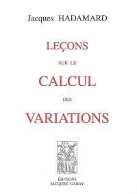 Leçons sur le calcul des variations
