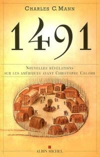 1491 : nouvelles révélations sur les Amériques avant Christophe Colomb