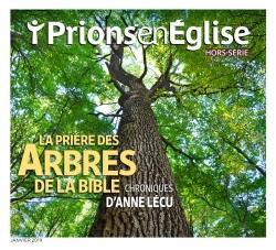 Prions en Eglise, hors série, La prière des arbres de la Bible