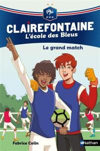 Clairefontaine. Volume 3, Le grand match