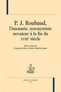 P.J. Roubaud, l'insoumis, synonymiste novateur à la fin du XVIIIe siècle