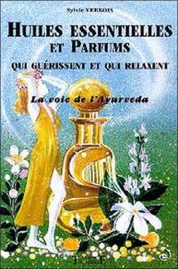 Huiles essentielles et parfums qui guérissent et qui relaxent