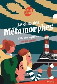 Le club des métamorphes, L'île aux mystères