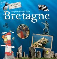Ma petite histoire de la Bretagne