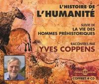 L'histoire de l'humanité; Suivi de La vie des hommes préhistoriques