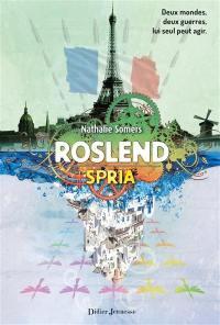 Roslend. Volume 3, Spria