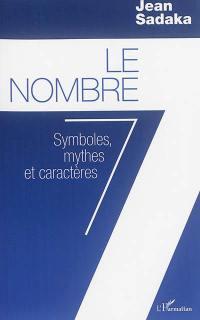 Le nombre 7 : symboles, mythes et caractères