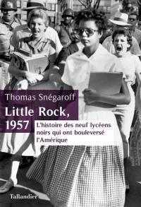 Little Rock, 1957 : l'histoire des neuf lycéens noirs qui ont bouleversé l'Amérique