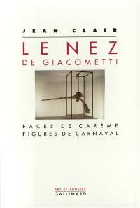 Le Nez de Giacometti : faces de carême, figures de Carnaval